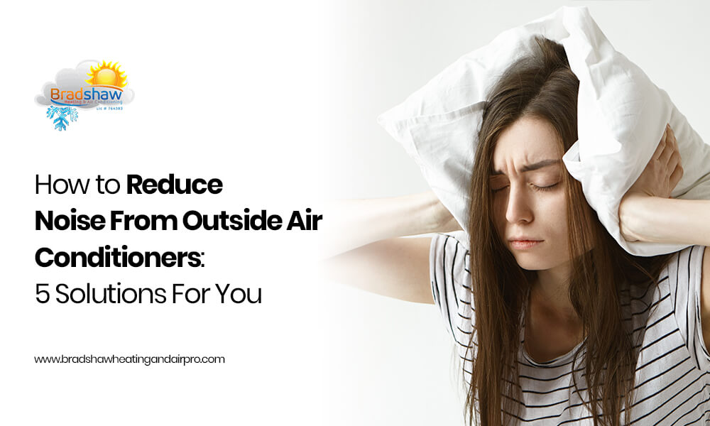 How to Reduce Noise From Outside Air Conditioners: 5 Solutions For You